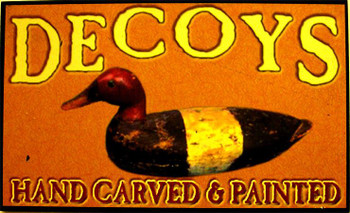 Decoys Hand Carved & Painted Pressed Wood Sign