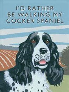 I'd Rather Be Walking My Cocker Spaniel