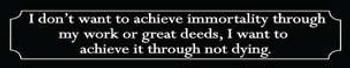 Achieve Immortality