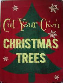 Cut Your Own Christmas Tree Metal Sign