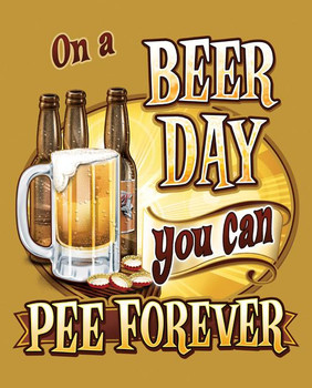 Beer Day-Pee Forever