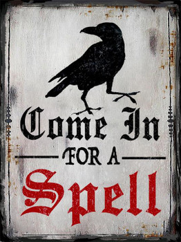 Come In For A Spell Metal Sign