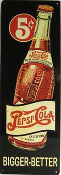 Pepsi:Cola 5c Bottle Bigger-Better