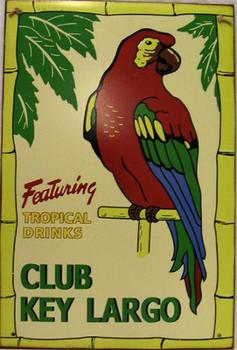 Club Key Largo / Macaw Rustic Metal Sign