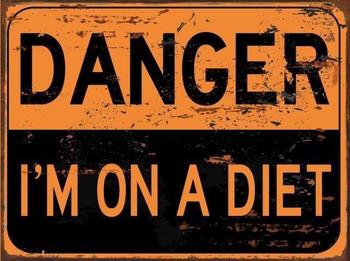 Danger-I'm On a Diet Metal Sign