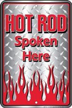 HOT ROD Spoken Here-Embossed Aluminum Sign