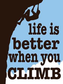 Life Better / Climb Metal Sign