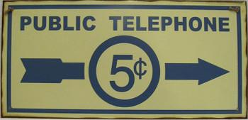Public Telephone 5c Rustic Metal Sign