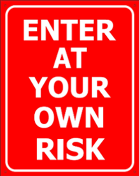 Enter At Your Own Risk Metal Sign