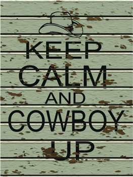 Keep Calm-Cowboy Up Metal Sign