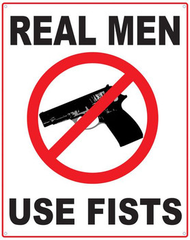 Real Men Use Fists Metal Sign