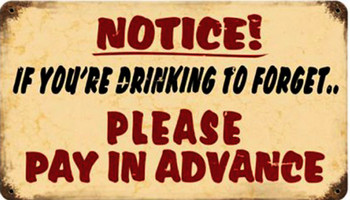Notice ! Drinking to Forget Metal Sign