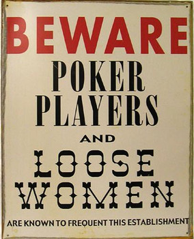 Beware-Poker Players Metal Sign