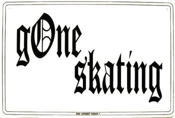 Gone Skating Metal Sign