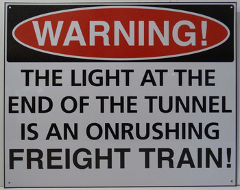 Warning-Light At The End Of The Tunnel Metal Sign