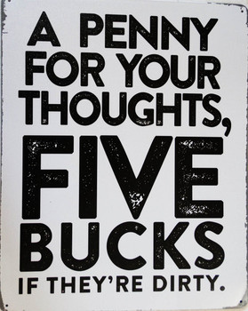 Penny For Thoughts  Metal Sign