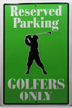 Reserved Parking Golfers Only Embossed Sign