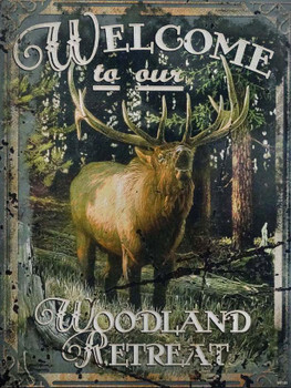 Welcome to Our Woodland Retreat Elk Metal Sign