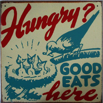 Hungry? Good Eats Here Rustic Limited Edition Metal Sign