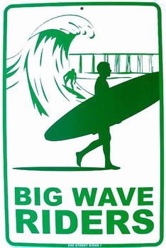 Big Wave Riders Aluminum Sign