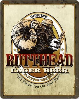 Butthead Lager Beer Metal Sign