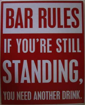 Bar Rules...If You Are Still Standing Metal Sign