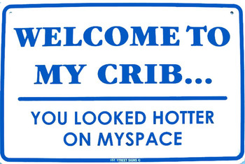 Welcome to My Crib... Myspace Aluminum Sign
