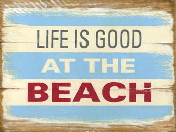 Life is Good at the Beach Metal Sign