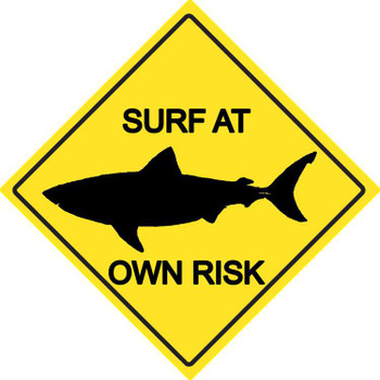 Surf At Your Own Risk Metal Sign