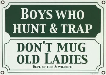 Boys Who Hunt & Trap Porcelain Sign