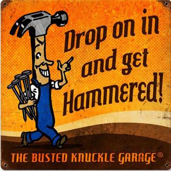 Drop In-Get Hammered ! Metal Sign