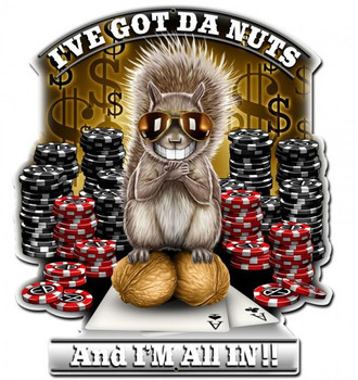 I've Got Da Nuts Plasma Cut Sign