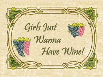 Girls Just Wanna Have Wine !