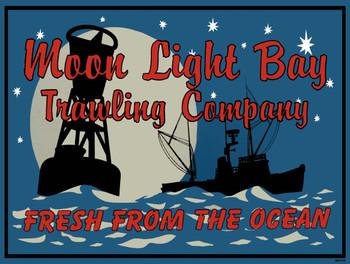 Moon Light Bay Trawling Company Metal Sign