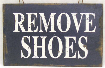 Remove Shoes Hand Painted Wood Sign