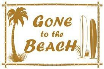 Gone to the Beach Metal Sign