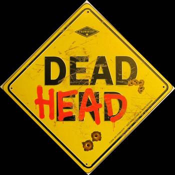 Dead Head- Foxworthy