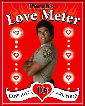 Ponch's Love Meter (disc) Metal Sign