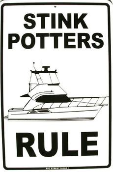 Stink Potters Rule Aluminum Sign