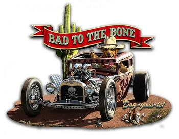 Bad To The Bone Plasma Cut Metal Sign