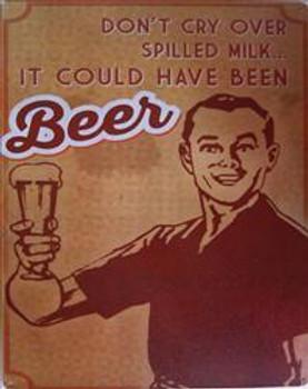 Spilled Milk...Beer Metal Sign
