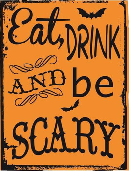 Eat Drink and Be Scary Metal Sign