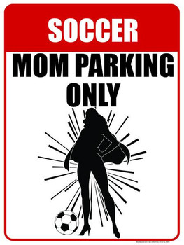 Soccer Mom Parking Only