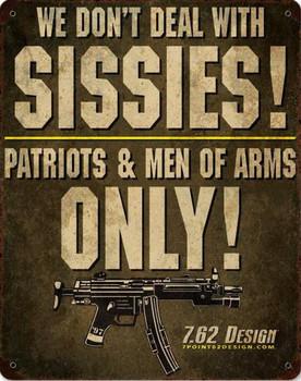 Sissies ! Metal Sign
