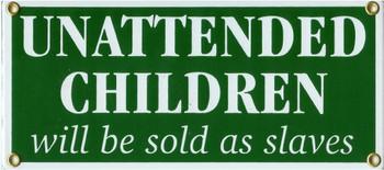 Unattended Children Porcelain Sign
