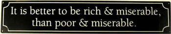 It is better to be rich...