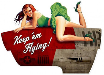 Keep em Flying Pin-Up Plasma Cut Metal Sign