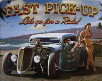 Fast Pick Up Metal Sign