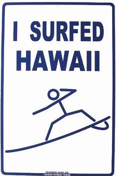 I Surfed Hawaii Aluminum Sign