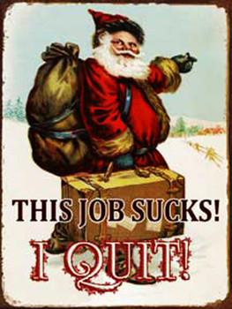 This Job Sucks!  I Quit! Santa Claus Metal Sign